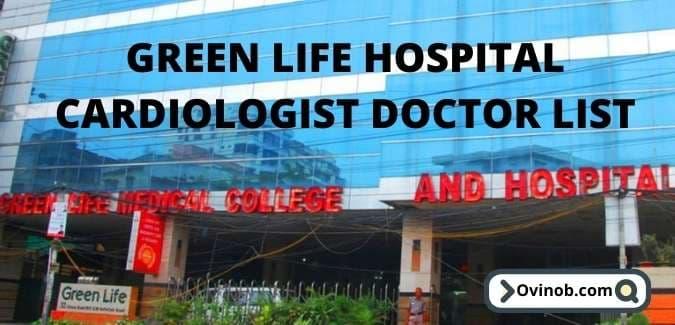 Green Life Hospital Cardiologist Doctor List